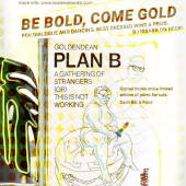 Be Bold, Come Gold